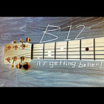 B12 it´s getting better!
